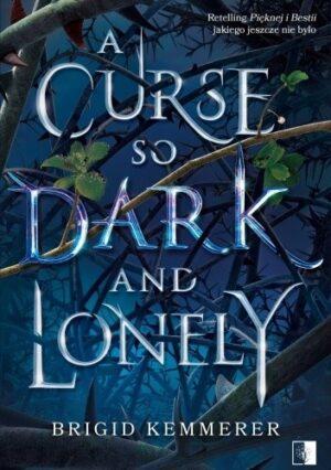 A Curse So Dark Lonely – Brigid Kemmerer [patronat medialny]