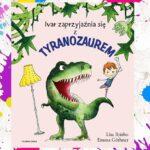 """""""Ivar zaprzyjaźnia się z tyranozaurem"""" - Lisa Bjarbo"""