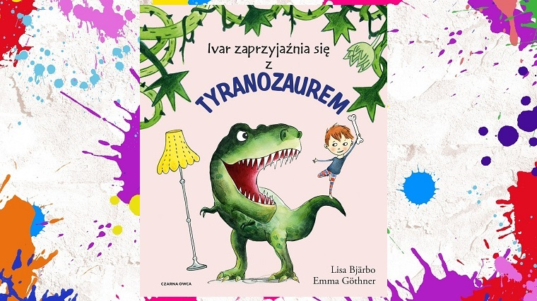 """""""Ivar zaprzyjaźnia się z tyranozaurem"""" - okładka na kolorowym tle"""