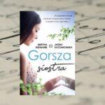 Gorsza siostra – Justyna Bednarek i Jagna Kaczanowska
