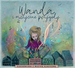 Wanda i muzyczne przygody - okładka płyty - dziewczynka otwiera dach jednego ze stojących obok siebie budynków, a ze środka wylatują nuty i kolorowe wstęgi