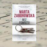 Bez powrotu – Marta Zaborowska