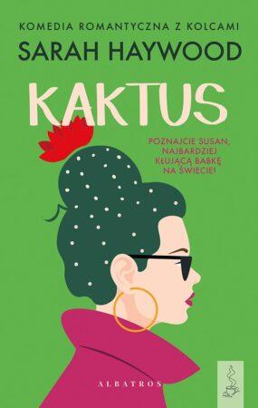 Kaktus - Sarah Haywood - okładka - zielone tło, kobiecy profil, fryzura a'la kwitnący kaktus