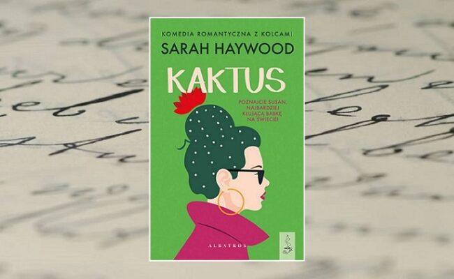 Zdjęcie główne - Kaktus - Sarah Haywood