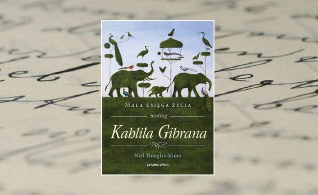 Zdjęcie główne - Mała księga życia według Kahlila Gibrana